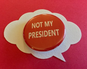 not my president pinback | anti-trump button