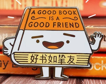"Enamel Pin ""A Good Book is a Good Friend"""