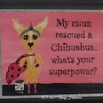 Dog Rescue Gift - Chihuahua Rescue Art - Dog Rescue Art Print - Dog mom gift - Chihuahua Rescue - Gift Dog Mom - Pet Rescue Art - Dog Gift