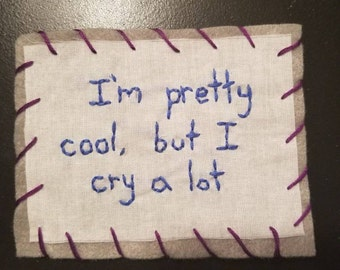 I'm Pretty Cool, but I Cry A Lot Patch