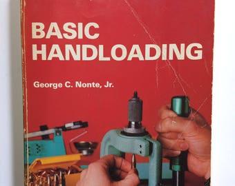 1978 Basic Handloading Hunting Defense Competitive Shooting Handguns Shotguns Rifles Book