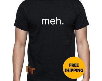 abfd81d9 meh. Custom T-Shirt s m l xl 2xl 3XL with FUN FUNNY GAG gift present idea Tee  Tees T-Shirts meh