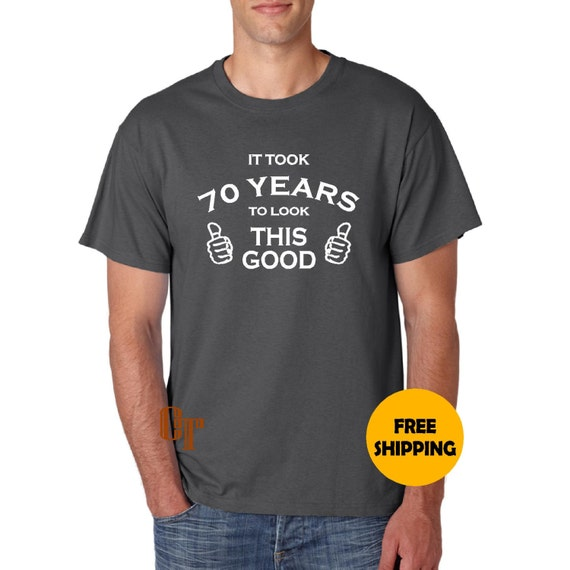 c12d86570069b2 70th Birthday Gift for Man Custom T-Shirt It Took 70 years to | Etsy