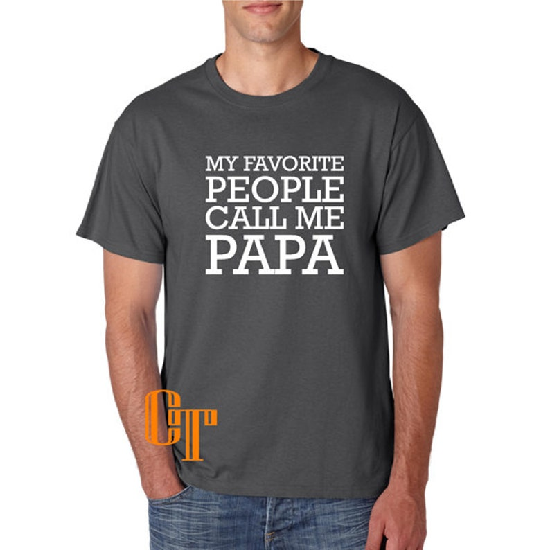 My Favorite People Call Me GRANDPA Grandfather Gift Idea T-Shirt Papa
