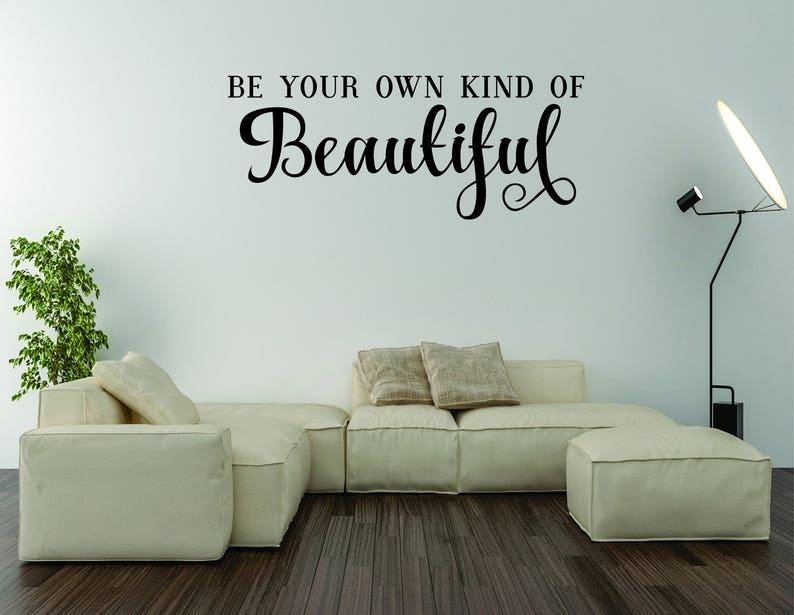 Vinyl Wall Word Decal Be Your Own Kind Of Beautiful Home Etsy