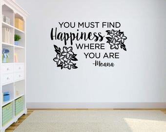 Disney Vinyl Wall Word Decal - Moana You Must Find Happiness Where You Are - Moana Decal - Disney Decal - Children's Room Decor - Wall Word