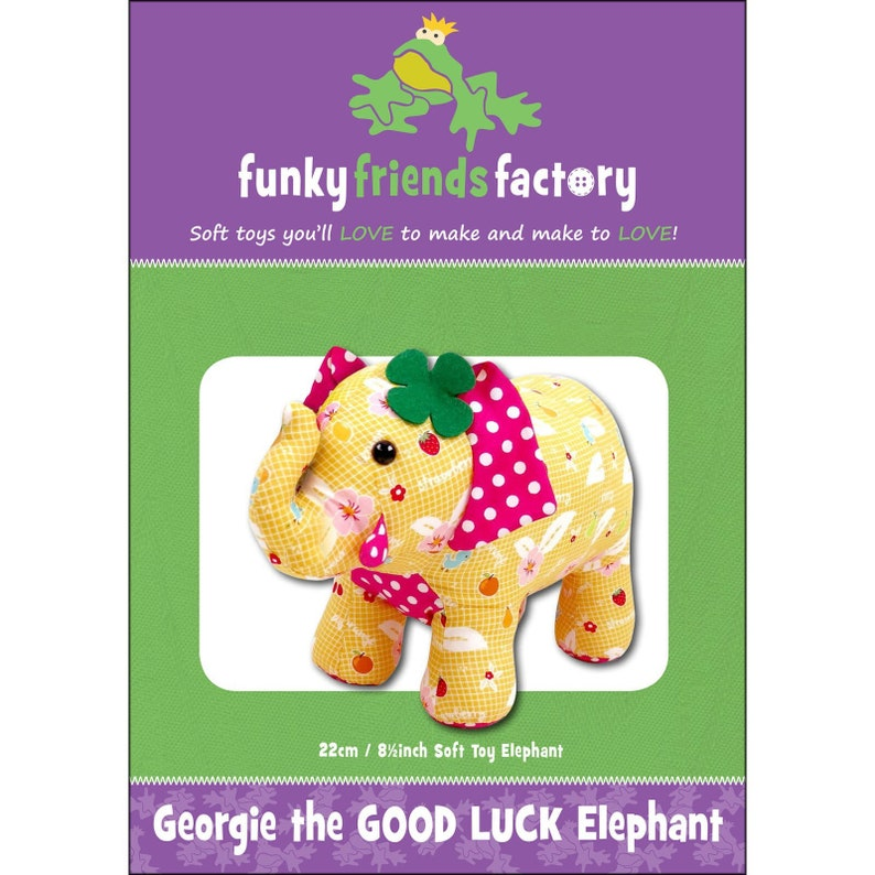 Funky Friends Factory Stuffed Animal Toy Sewing Pattern Pauline McArthur Georgie the GOOD LUCK ELEPHANT Cute Adorable Squeeze