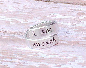 I am enough  - hand stamped ring - very sturdy ring - great gift - fun piece of jewelry inspirational ring - you are enough - self worth