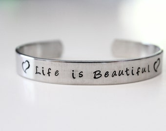 Life is Beautiful - Hand stamped cuff