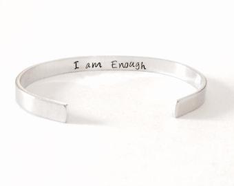 I am enough - inside cuff bracelet inspirational stamped message  - Hand stamped Bracelet