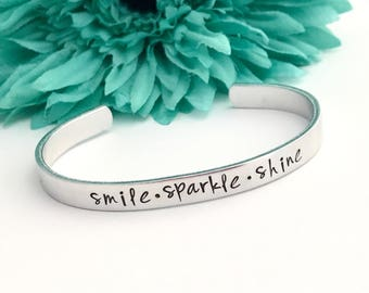 Smile sparkle shine  - Hand stamped Bracelet - inspirational - be you  - believe in yourself - brighten the day - be positive - fun gift