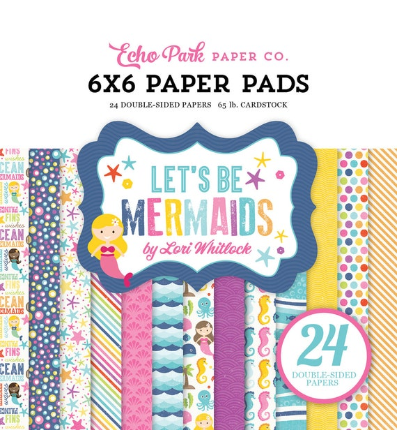 Echo Park Paper LET'S BE MERMAIDS 6x6 Scrapbook Paper Pad