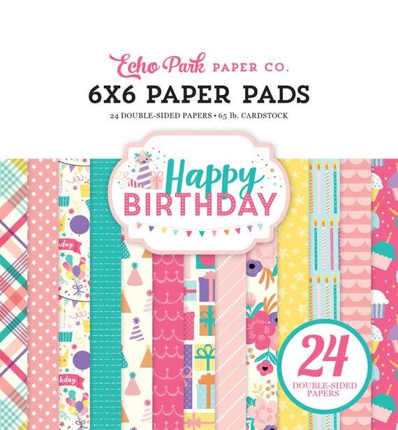 Echo Park Paper HAPPY BIRTHDAY GIRL 6x6 Scrapbook Paper Pad