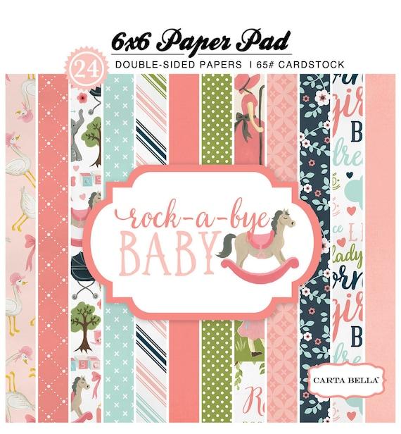 Carta Bella ROCK-A-BYE Baby Girl 6x6 Scrapbook Paper Pad