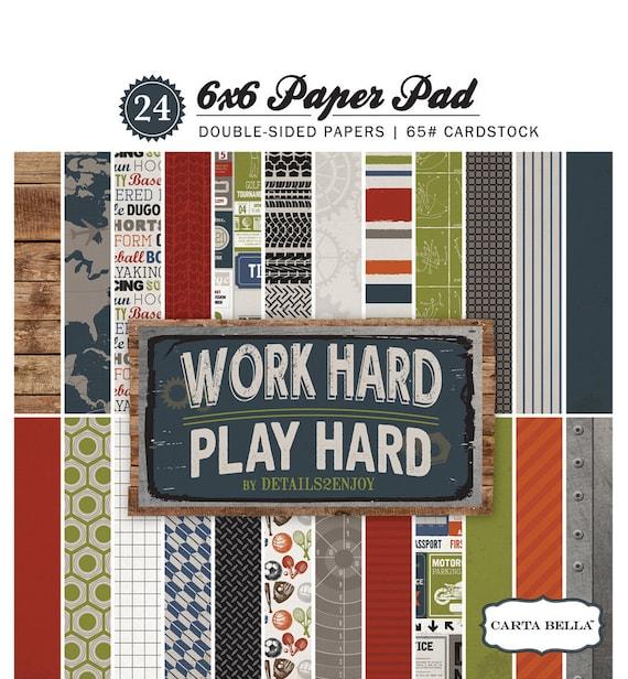 Carta Bella WORK HARD Play HARD 6x6 Scrapbook Paper Pad