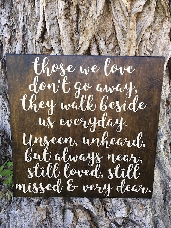 Those We Love Don't Go Away Sign  Memorial Sign  Rustic Memorial In Loving  Memory Wooden Sign  Grief Gift They Walk Beside Us Everyday