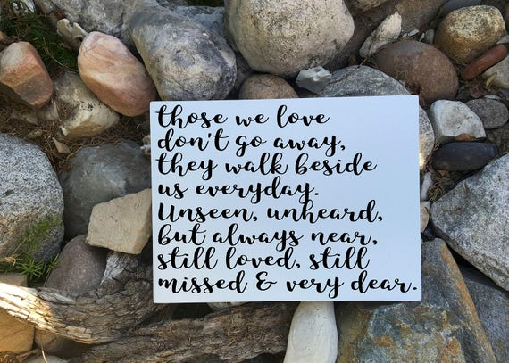 Those We Love Don't Go Away Sign  In loving memory of wood sign for  memorial  Remembrance gifts  Remembering a Loved One Gift  Sympathy Gift