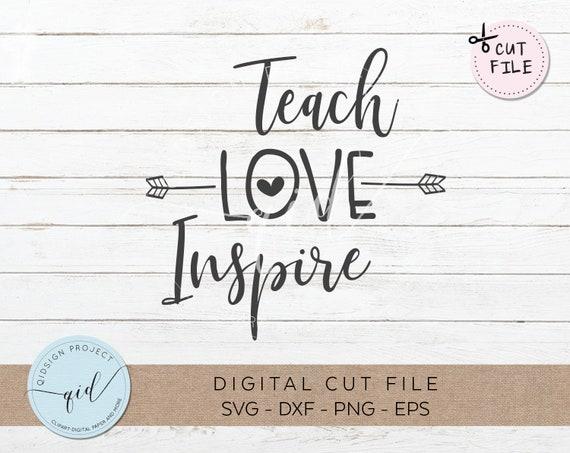 Teach Love Inspire Svg Cut Files Teaching Svg Back To School Svg Teacher Cut File Teacher Gift Teacher Quote By Qidsignproject Catch My Party