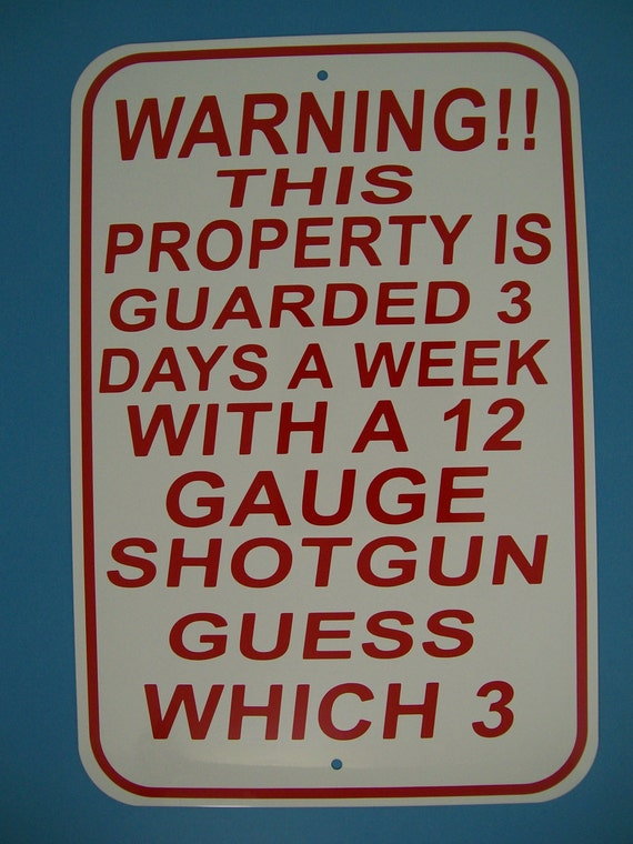 Warning Property Protected By A Shotgun Novelty Metal Decorative Parking Sign