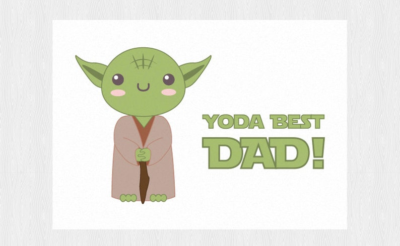 graphic about Yoda Printable referred to as Yoda Excellent printable card for father - Star wars PDF Do it yourself 6x4 inch