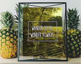 """Instant download - 8x10 PRINTABLE Art """"Wander Often, Wonder Always"""""""