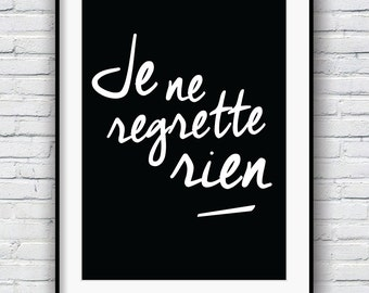 Je ne regrette rien, Inspirational quote, French Quote poster, Typography poster, Minimalist print, Wall art, Motivational poster