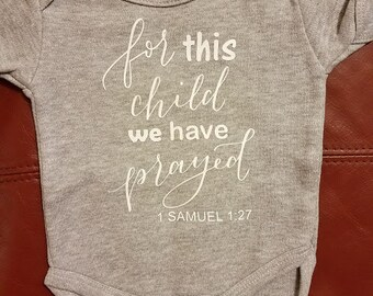 """Body Suit with """"For this Child we have Prayed"""" in Vinyl"""