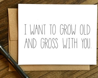 Funny Love Card - Love Card - Card for Boyfriend - Card for Husband - Old and Gross.