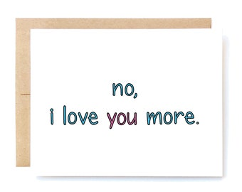Love Card - Funny Love Card - Valentine's Day Card - Card for Husband - Love You More.