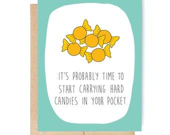 Funny Birthday Card - 40th Birthday Card - 50th Birthday Card - Birthday Card for Friend - Hard Candies.