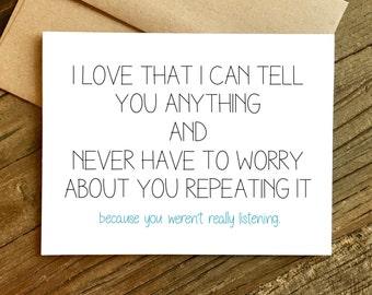 Love Card - Funny Love Card - Anniversary Card - Card for Husband - Card for Boyfriend - Listening.