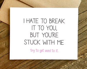 Love Card - Anniversary Card - Funny Love Card - Card for Husband - Card for Boyfriend - Stuck with Me.