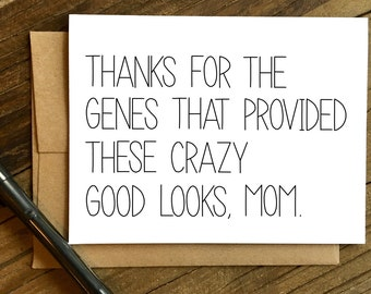 Funny Mother's Day Card - Mothers Day Card - Mother's Day Card - Card for Mom - Thanks for the Genes.