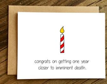 Funny Birthday Card - Birthday Card - Happy Birthday - Friend Birthday - Imminent Death.