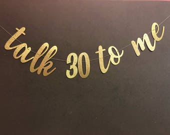 Talk 30 To Me 30th Birthday Decoration Dirty Banner Party Decor Garland