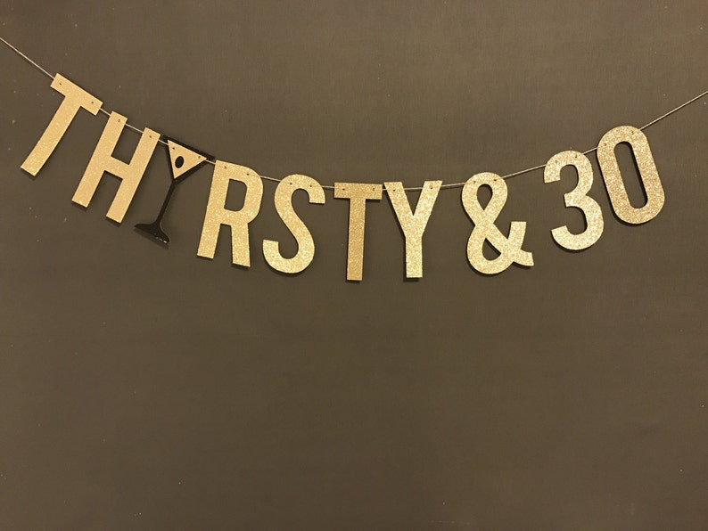 30th Birthday Party Banner Thirsty 30