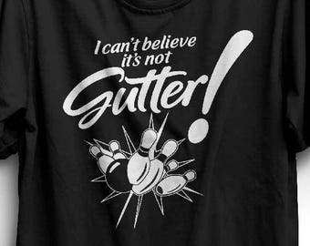 71caad8e4 I Can't Believe It's Not Gutter - Funny Bowling Shirt - Bowling Shirt - Funny  Shirt - Bowling League Shirt - Funny Bowling Team Shirt