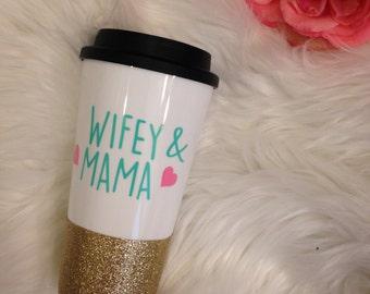 Wifey and Mama