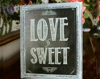 """Chalkboard LOVE IS SWEET printable, bridal shower sign, chalkboard, download, shabby chic 8.5 x11"""""""