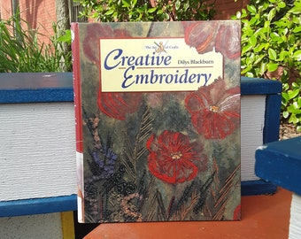 Vintage Embroidery Book - The Arts and Crafts of Creative Embroidery by Dilys Blackburn - 1990s Embroidery How To Book with Basic Stitches