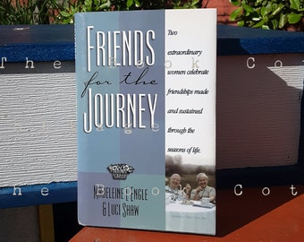 Christian Non Fiction Book, Friends for the Journey by Madeleine L'Engle & Luci Shaw Evangelical Christian Book Faith Friendship True Story