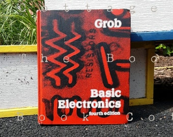 Electronics Textbook - Basic Electronics by Bernard Grob 1970s Tech Book About Circuits Resistors Batteries Magnetism Old Technology Book