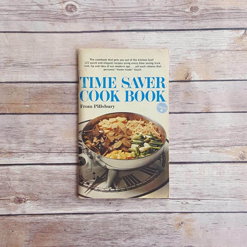 Time Saver Cook Book Pillsbury Booklet Recipes Quick Meals Easy Food  Recipes 60s Cookbook Quick And Easy Dinners Home Made Meals Book Women