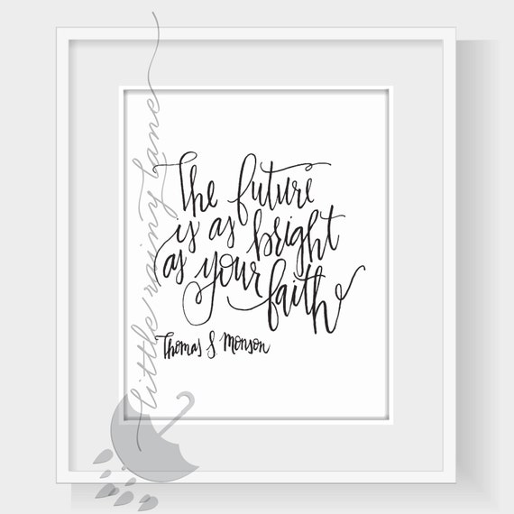 The Future Is As Bright As Your Faith LDS Quotes LDS Art Etsy Gorgeous Lds Quotes On Faith