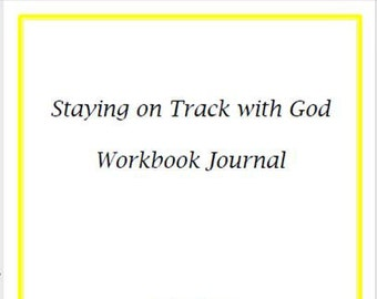 Staying On Track With God Workbook Journal