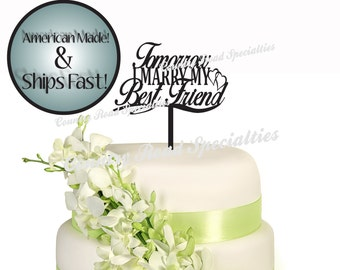 Tomorrow I Marry My Best Friend Rehearsal Cake Topper Made in USA...Ships from USA...