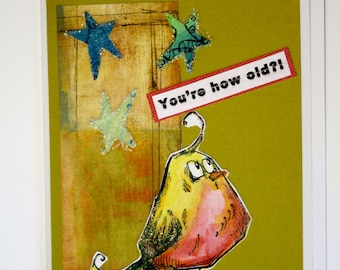 """Birthday bird Greeting card, handmade, whimsical, sarcastic, hand painted """"you're how old?"""", happy birthday, funky bird"""