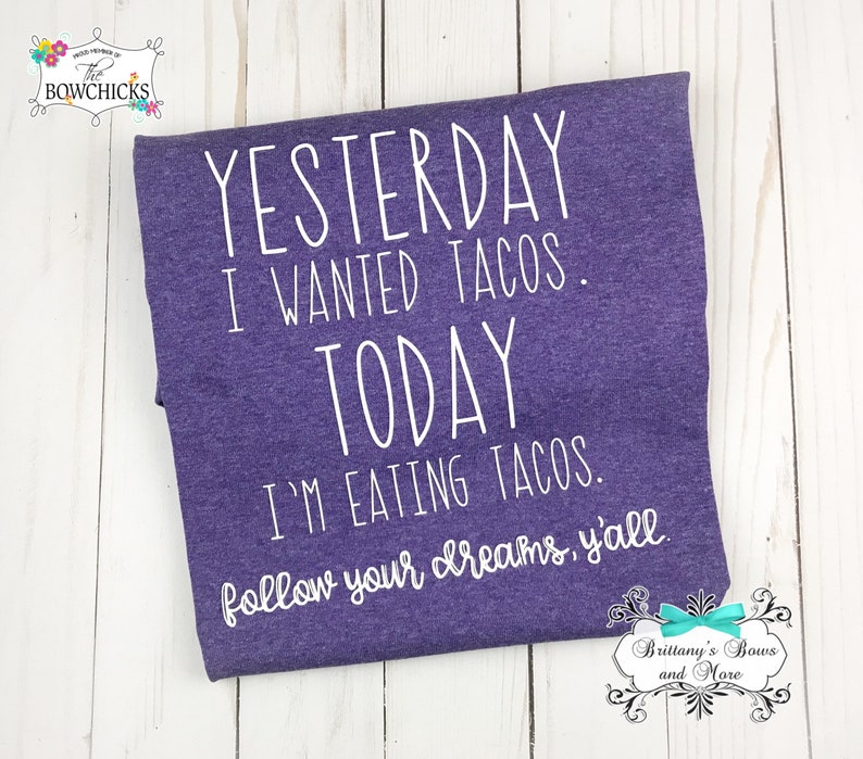 Yesterday I wanted Tacos today i'm eating tacos  Aduly image 0
