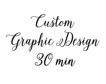 Graphic Design Service : 30 min