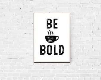 Be Bold (Vintage Coffee Cup)
